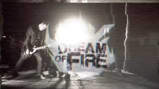 "Dream Of Fire - ""Dream Of Fire"" (Music Video)"