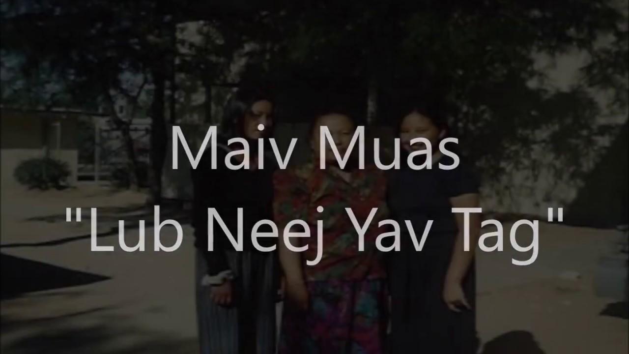 Maiv Muas Lub Neej Yav Tag Youtube
