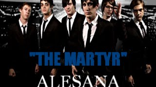 """The Martyr"" by Alesana (Lyrics)"