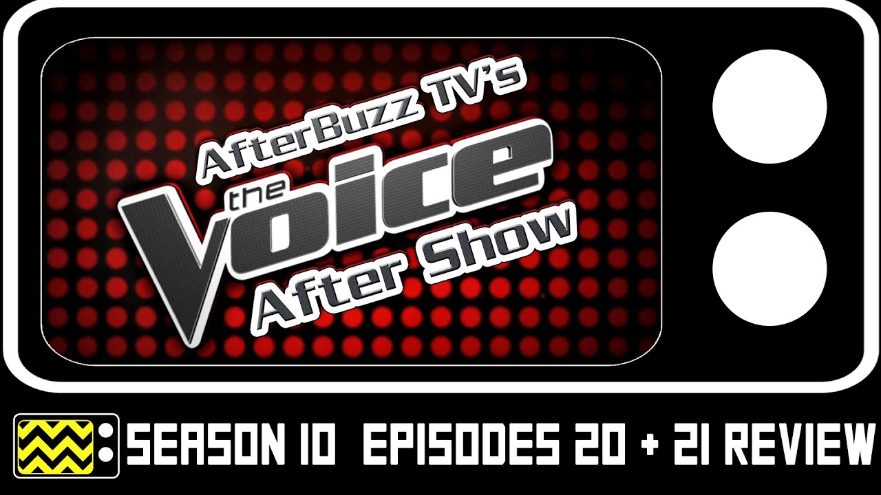 Download The Voice Season 10 Episodes 20 & 21 Review & After Show | AfterBuzz TV