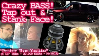 Crazy BASS! Tap Out & Stank Face