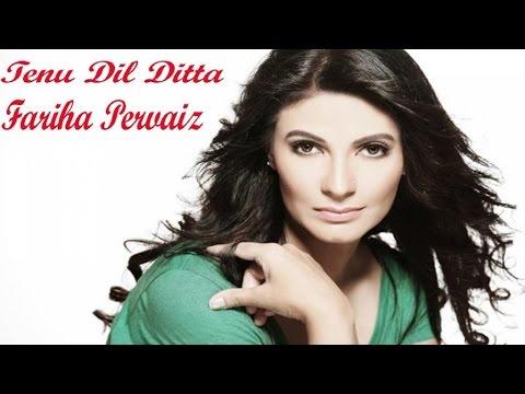 Fareeha Pervaiz - Tenu Dil Ditta