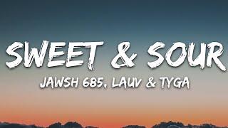 Download lagu Jawsh 685 - Sweet & Sour (Lyrics) feat. Lauv & Tyga