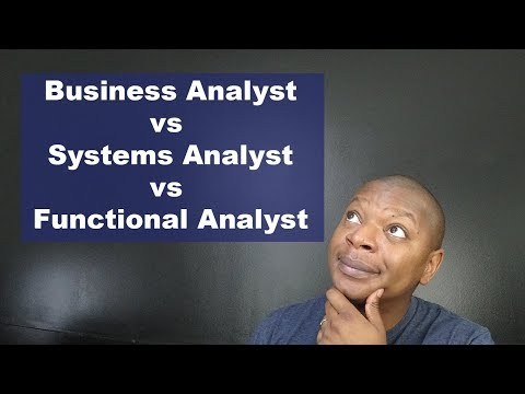 Business Analyst Vs Systems Analyst Vs Functional Analyst