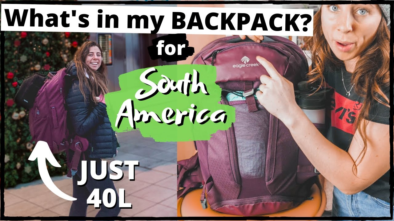 What's in my Backpack for South America? 4 months in 40L