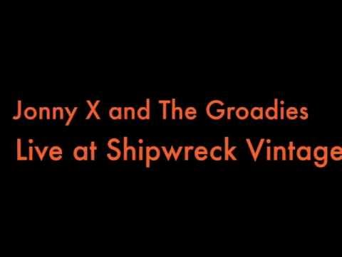 """Jonny X and The Groadies -""""Crown of Goats""""-at Shipwreck Vintage"""