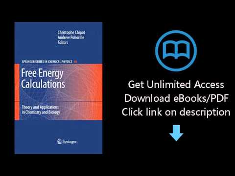 Free Energy Calculations: Theory and Applications in Chemistry and Biology (Springer Series in Chemi