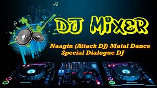 Naagin Attack DJ Matal Dance   Special Dialogue DJ Segment 2018