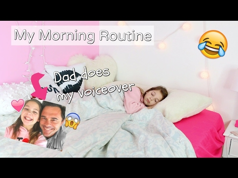 My DAD Voiced Over my Morning Routine!!!! 😂😂😂