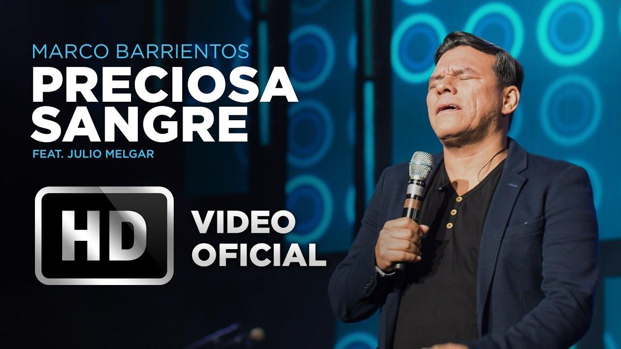 Preciosa Sangre - Marco Barrientos (feat. Julio Melgar) - El Encuentro