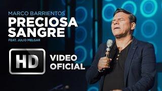 Preciosa Sangre - Marco Barrientos (feat. Julio Melgar) - El...