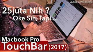 Review : Macbook Pro Touch Bar 2017 ( Indonesia ) - iTechLife