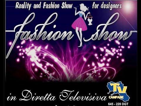 FASHION SHOW REALITY DI EMANUELE SICIGNANO 1@ PUNTATA  PARTE 1