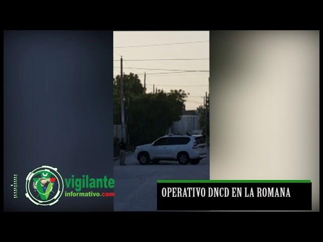 OPERATIVO DNCD EN LA ROMANA