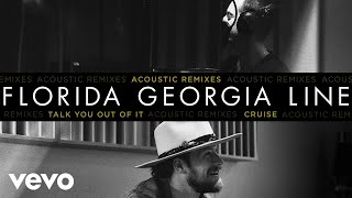 Florida Georgia Line - Talk You Out Of It (Acoustic Remix / Audio) Video