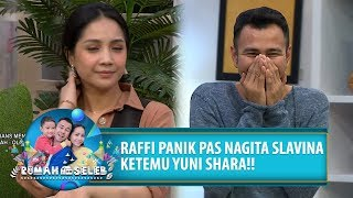 SUPER NGAKAK! Raffi Salting Ketemu Yuni Shara di Depan Nagita Slavina - Rumah Seleb (16/7) PART 5