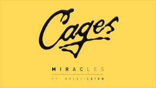 Cages - Miracles (ft. Kelli-Leigh)