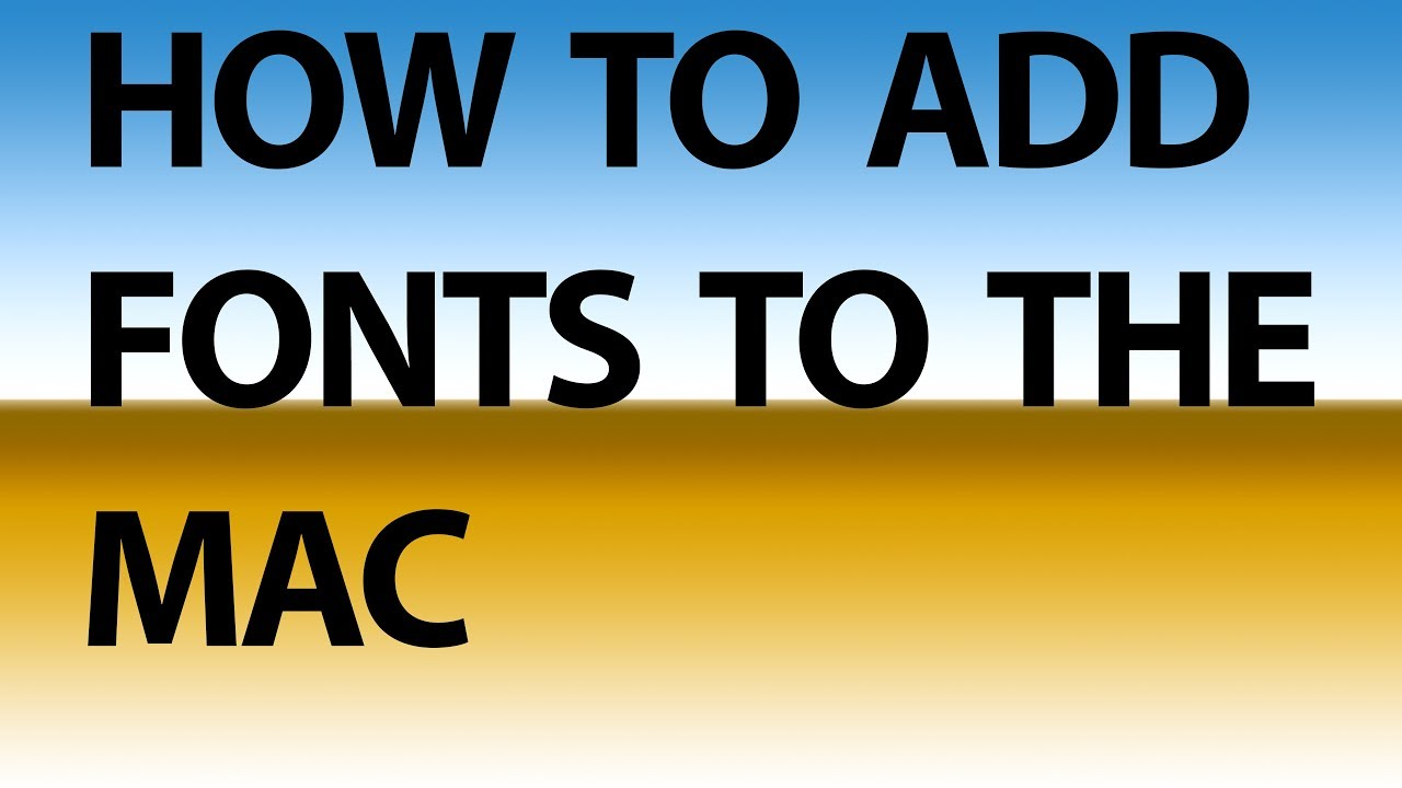 How to add / load / install fonts on the mac tutorial