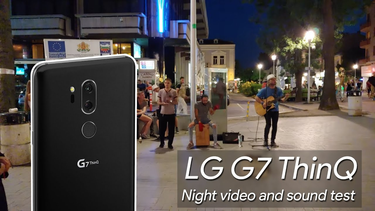 LG G7 ThinQ Night video and sound test