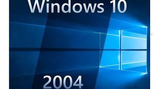 April 2020 Windows 10 Version 2004 and Microsoft Edge Chromium update