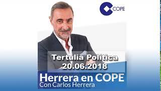 Tertulia política con Carlos Herrera 20.06.2018 Herrera en COPE
