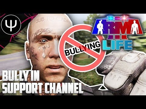 ARMA 3: PsiSyn Life — BULLY in Support Channel!