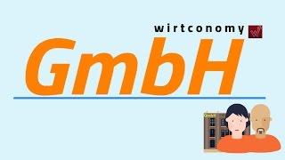 GmbH einfach erklärt | Gesellschaft mit beschränkter Haftung | wirtconomy