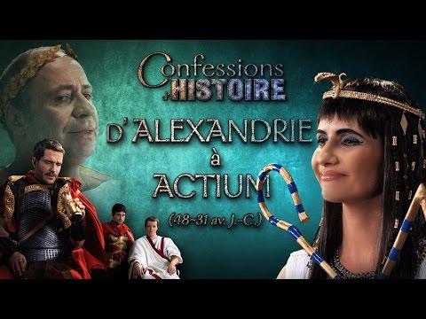 Confessions d'Histoire : D'Alexandrie à Actium - Cléopâtre, Jules César, Marc-Antoine
