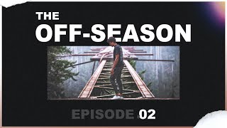 The Off-Season - Episode #02