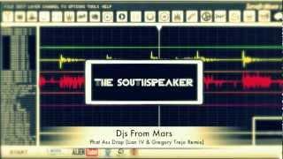 Djs From Mars - Phat Ass Drop (Lian IV & Gregory Trejo Remix)(The SouthSpeaker)