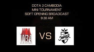 w3a vs 5mj dota2 cambodia mini tournament round 36 teams
