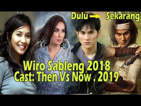 wiro-sableng-2018.-cast.-then-and-now-★2019