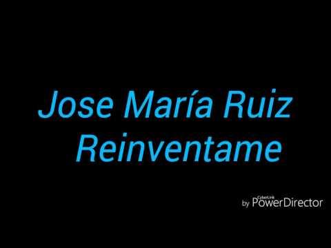 José Maria Ruiz - Reinventame (Letra)