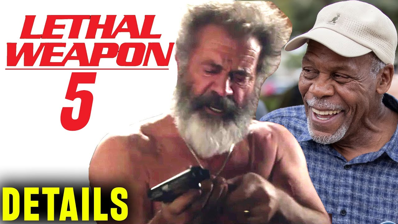 Lethal Weapon 5 - Mel Gibson Confirms Lethal Finale Details. But Are They Too Old For This...