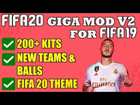FIFA 20 GIGA MOD V2 ALL-IN-ONE FOR FIFA 19 (200+ kits, New teams & balls, Fifa 20 theme etc.)