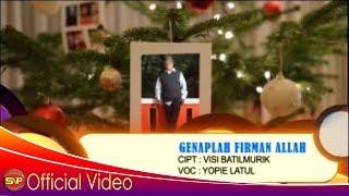 Yopie Latul  - Genaplah Firman Allah  I Official Video