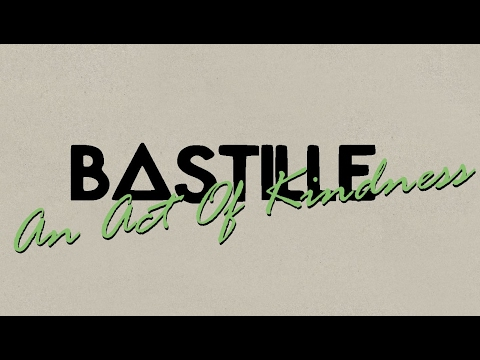 bastille-//-an-act-of-kindness