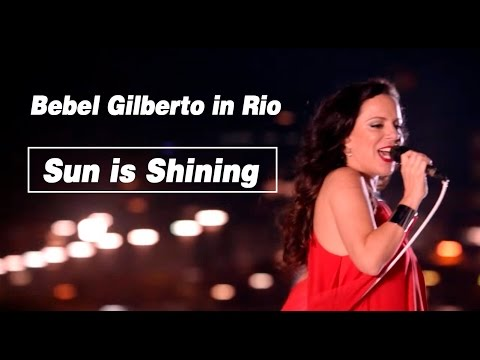 Bebel Gilberto - Sun Is Shining