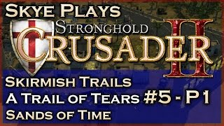 Stronghold Crusader 2 ► A Trail of Tears - Mission 5 - Sands of Time (Part 1) ◀ Skirmish Trail