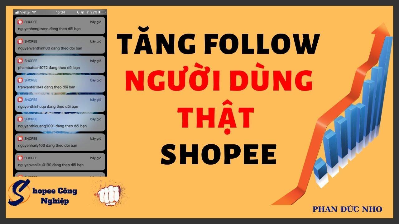 Cách tăng follow người dùng thật Shopee