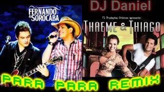 DJ Daniel - Thaeme e Thiago Para Para Remix - par.Fernando e Sorocaba