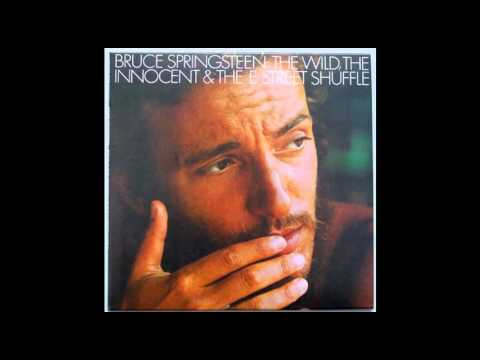Bruce Springsteen - The Wild, The Innocent and the E Street Shuffle [1973] - Full Album