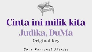 Cinta ini milik kita - Judika, Duma (Original Key Karaoke) - Piano Instrumental Cover with Lyrics