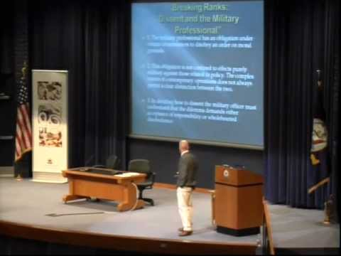Ethics 2011 | Lt. Col. Andrew Milburn: Breaking Ranks: Dissent and the Military Professional