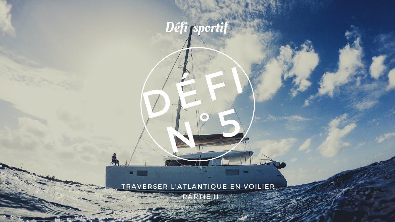 Défi n°5 : Traverser l'Atlantique en voilier partie II