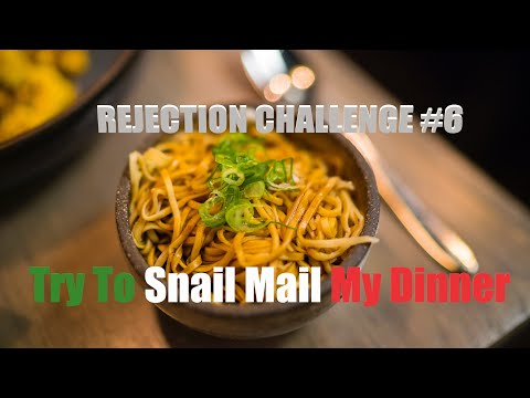 Try To Send Dinner Via Snail Mail - Rejection Challenge 6 of 30