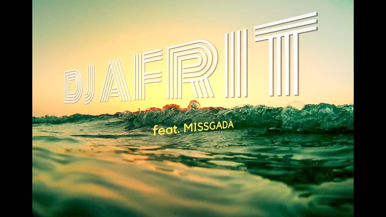 DJ AFRIT feat. Missgada - ENDLESS SUMMER (Official Music Video)