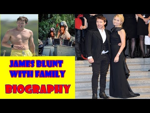 James Blunt Biography||life Story||family||spouse||top Awards Won||top Ranking||