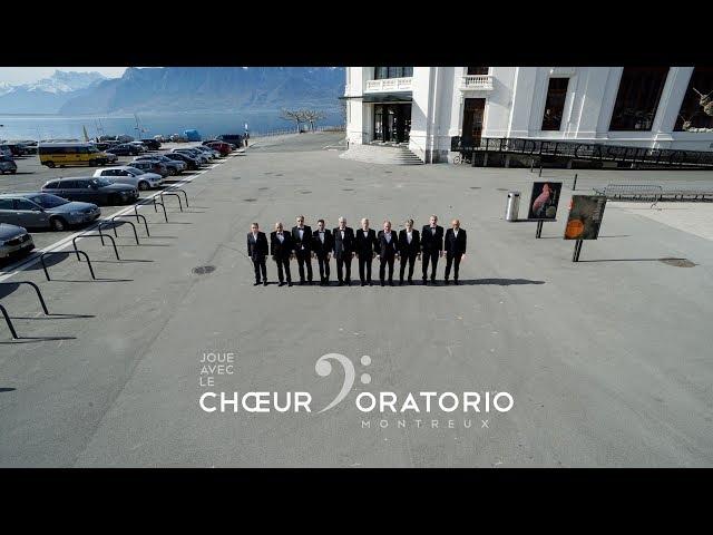Joue avec le Chœur d'Oratorio de Montreux - Prise 4 avec les hommes