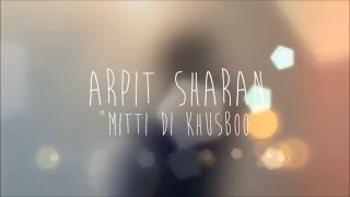 Mitti Di Khusboo-Ayushmann Khurrana (Cover by Arpit Sharan)